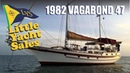 SOLD 1982 Vagabond 47 Cruising Yacht for sale at Little Yacht Sales, Kemah Texas