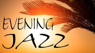 Evening JAZZ - Mellow Evening JAZZ Music For Dinner & Relax