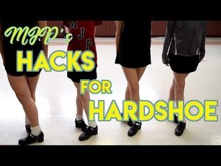 Improve your Hardshoe Dancing - 9 Hacks!