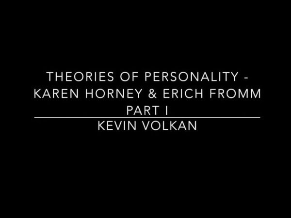 Theories of Personality Karen Horney Erich Fromm Part I