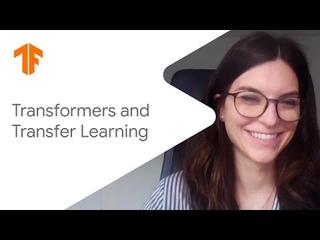 Transfer learning and Transformer models (ML Tech Talks)