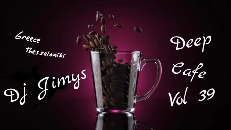 DJ JIMYS Mix Deep Cafe Vol 39