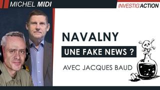 Gouverner par les fake news : l'exemple Navalny - Michel Midi avec Jacques Baud (ancien de l'OTAN)