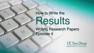 How to Write the Results | Writing Research Papers, Episode 4 | UC San Diego Psychology