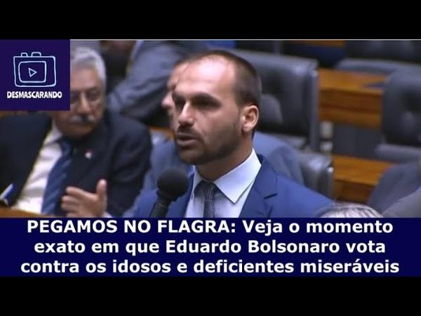 EDUARDO BOLSONARO É PEGO NO FLAGRA Veja o momento exato em que ele vota contra idosos deficientes