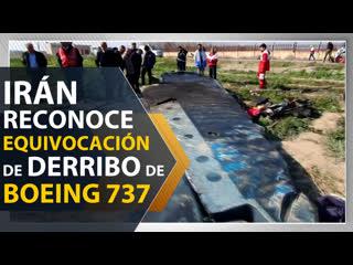 Irán reconoce equivocación desastrosa del derribo de Boeing 737