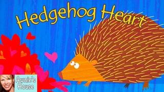 🦔❤️ Kids Book Read Aloud: HEDGEHOG HEART by James Antoniou and Nikki Slade Robinson
