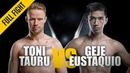 ONE Toni Tauru vs Geje Eustaquio December 2016 FULL FIGHT