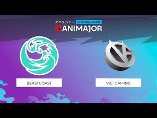 beastcoast vs Vici Gaming | Game 1 | WePlay - AniMajor