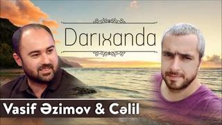 Vasif Azimov & Cəlil - Darıxanda (Official Audio)
