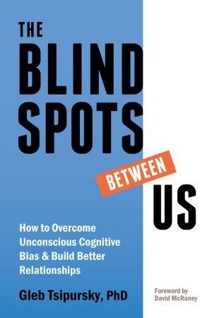 Blindspots Between Us - Gleb Tsipursky
