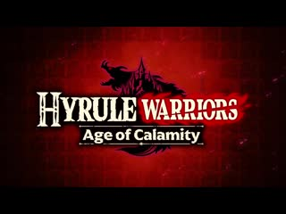 Hyrule Warriors Age of Calamity - Official Launch Trailer