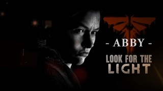 """Abby [TLoU] • """"When you're lost in the darkness, look for the light."""""""