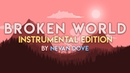 (INSTRUMENTAL) Broken World - Feat. Shannon Brown and Tari Moonlight (Composed by Nevan Dove)