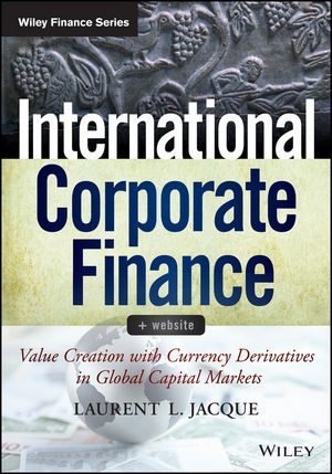 International Corporate Finance- - Website Value Creation with Currency Derivatives in Global Capital Markets