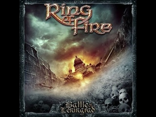 Ring Of Fire - Battle Of Leningrad - 2014 Full Album