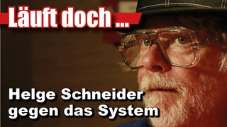 Helge Schneider gegen das System (Läuft doch 16)