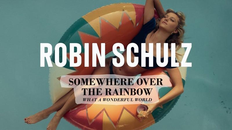 Robin Schulz Alle Farben Israel Kamakawiwo'ole Over The Rainbow Wonderful World