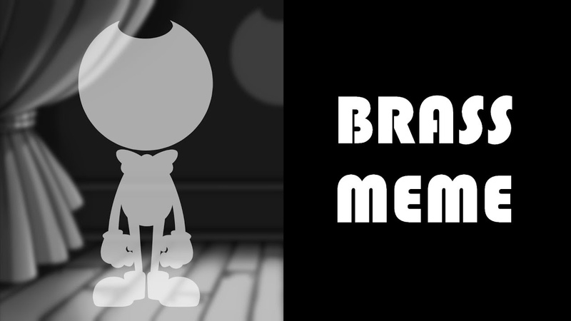 BRASS MEME BENDY AND THE INK MACHINE