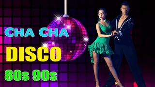 2 Hour Dance Disco Cha cha Music Nonstop - Best Dance Latin Cha cha Songs 80s 90s Legend Of All Time