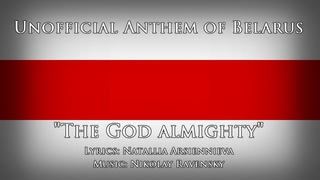 "Unofficial Anthem of Belarus — ""The God Almighty"""