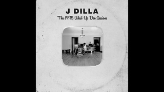 J Dilla - The 1996 What Up Doe Sessions (Full Album)