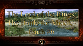 The Lord of the Rings: The Battle for Middle-Earth #6 / Кампания Света - Восточный Рохан