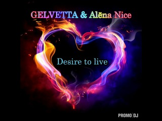 Gelvetta ft Alёna Nice - Desire to Live (Larry van Wilsson remix) (promodj. com). [Trance-Epocha]