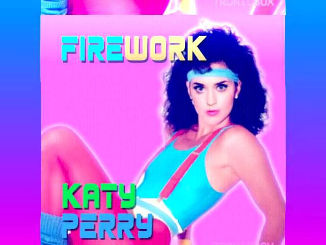 80s Remix Firework 80s Dream Katy Perry
