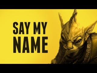 Say My Name @ Boston Major