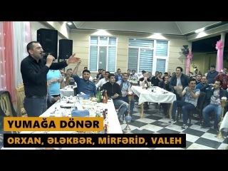 YUMAA DNR (Orxan Lokbatanli, Elekber Yasamalli, Mirferid Zireli, Valeh Lerik) Meyxana 2016