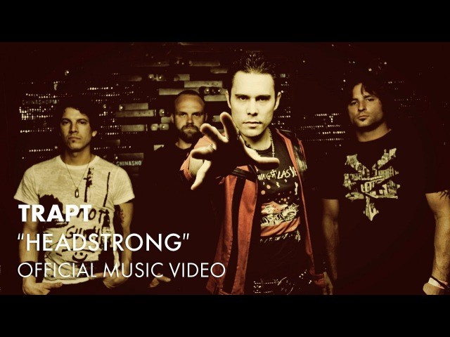 Trapt Headstrong Official Music Video