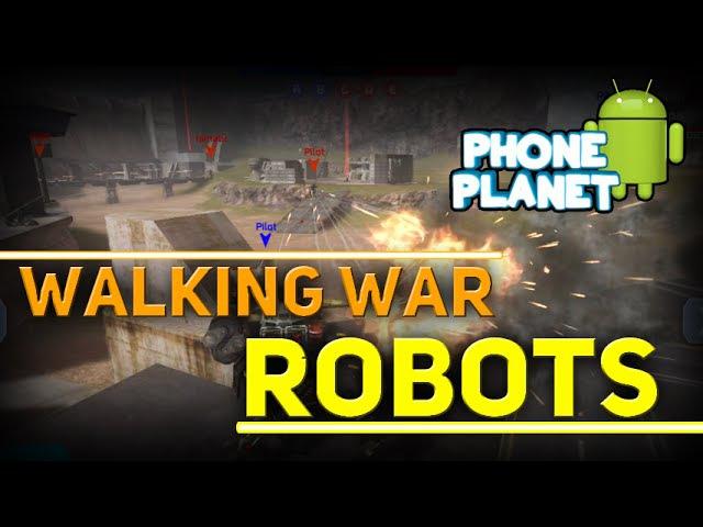 Обзор игры WALKING WAR ROBOTS на ANDROID Лучшие игры на андроид 2015 PHONE PLANET