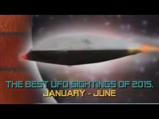 The Best UFO Sightings Of 2015. (January - June) -UFO OVNI-
