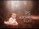 Fall/Automn Warm Edit Autumn Photoshop Tutorial