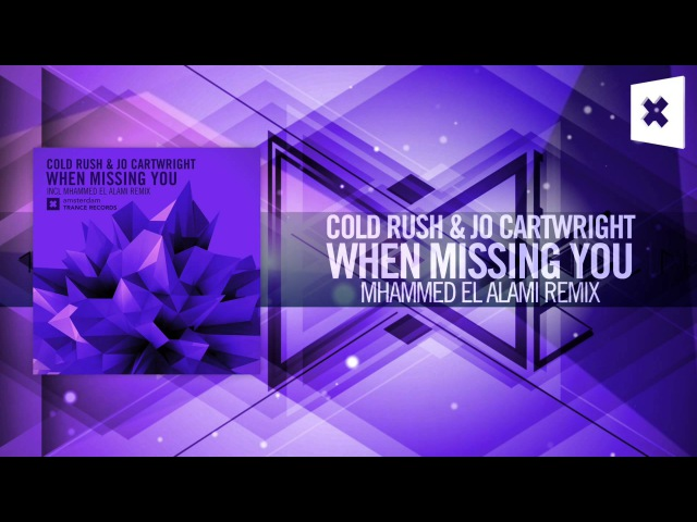 Cold Rush Jo Cartwright - When Missing You (Mhammed El Alami Remix) Amsterdam TranceRNM