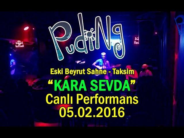 Puding Kara Sevda Barış Manço Eski Beyrut Sahne 05 02 2016