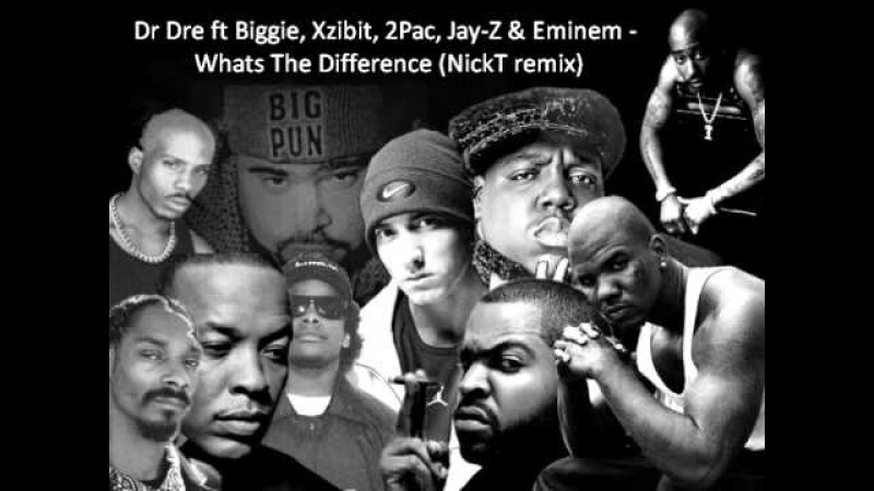 Dr Dre BIG Xzibit 2Pac What The Difference Nick T remix