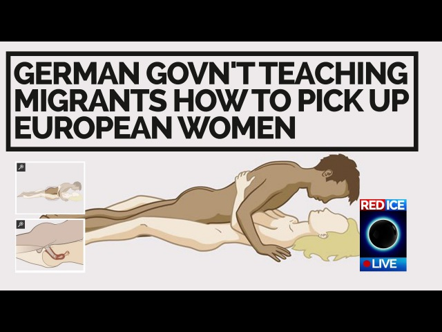 Red Ice Live German Govn't Teaching Migrants How to Pick Up European Women