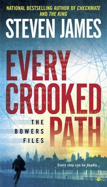 Steven James - Every Crooked Path. The Bowers Files
