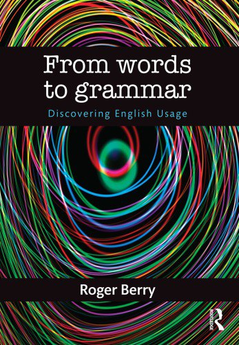 From Words to Grammar Discovering English Usage