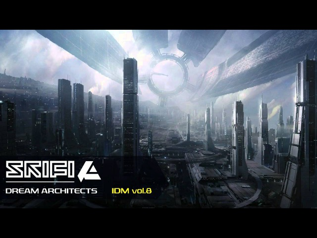 Ambient IDM mix - DREAM ARCHITECTS - Vol.8 by SkiFi