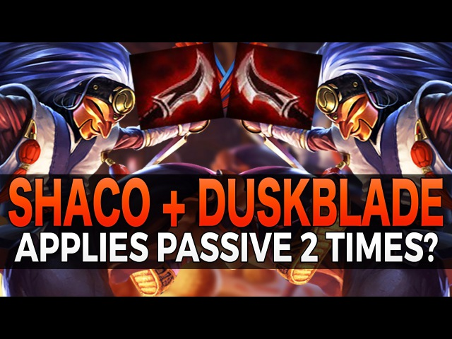 Shaco Can Apply Duskblade's Passive 2 Times League of Legends