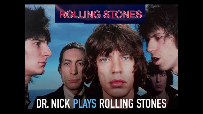 Dr NicK pIays RoIIing Stones