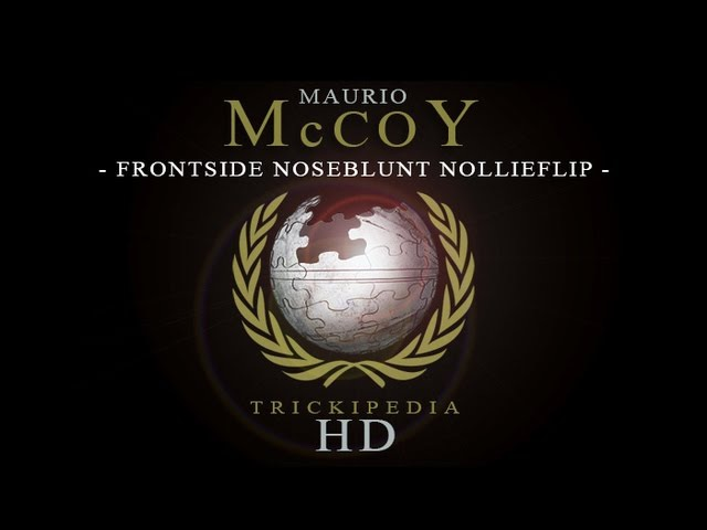 Maurio McCoy: Trickipedia - Frontside Noseblunt Nollieflip