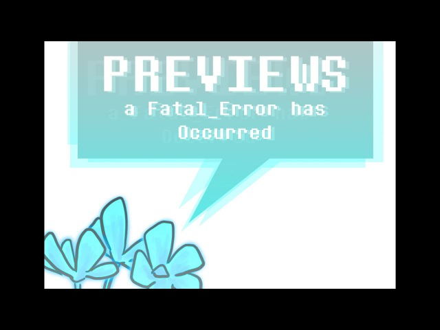 Previews a Fatal Error has Occurred