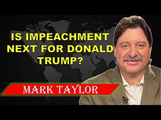 MARK TAYLOR PROPHECY ( MAY 29, 2018 ) ✓ IS IMPEACHMENT NEXT FOR DONALD TRUMP?