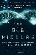 The Big Picture On the Origins of Life, Meaning, and the Universe Itself by Sean Carroll