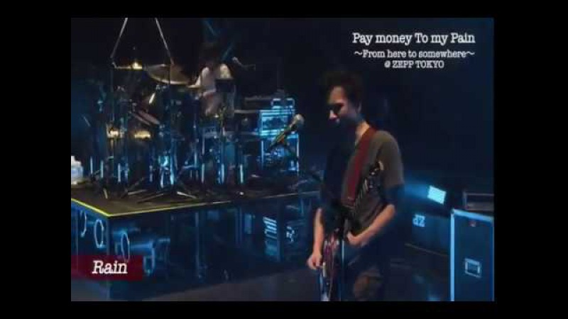 Pay money To my Pain - Rain 【Live】