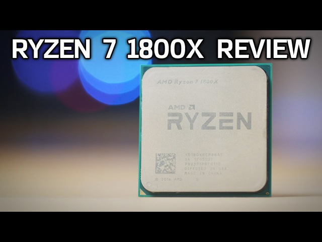 ZEN BENCHMARKS Ryzen 7 1800X Review vs 6850K 7700K FX 8350